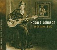 Inspiring Eric by Robert Johnson