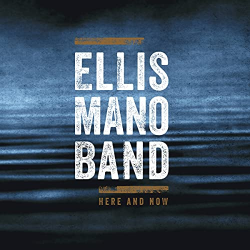 Ellis Mano Band: Here and Now (Audio CD)
