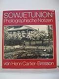 Sowjetunion. Photographische Notizen - Henri Cartier-Bresson