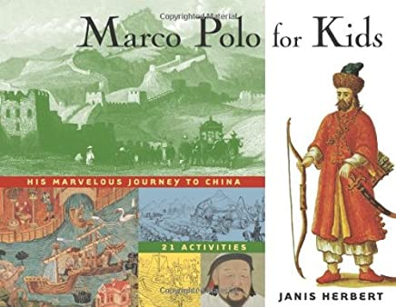 Marco Polo for Kids: His Marvelous Journey to China, 21 Activities