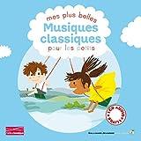 Mes plus belles musiques classiques pour les petits Tome 1 - 1 livre + 1 CD audio de 55 min - De 3 à 6 ans