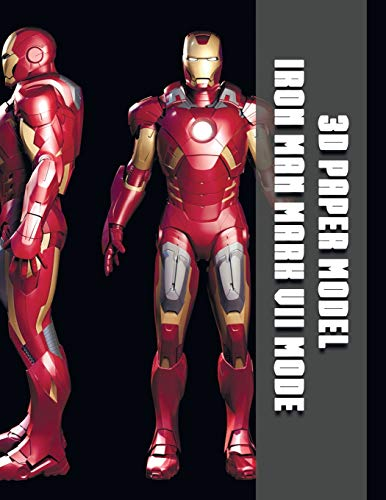 3D Paper Model Iron Man Mark VII Mode: Make Your Own Toy Iron Man From Paper Easy Instruction Enabled