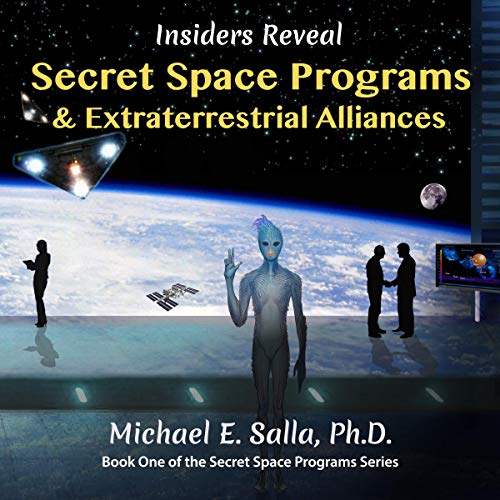 Insiders Reveal Secret Space Programs & Extraterrestrial Alliances audiobook cover art