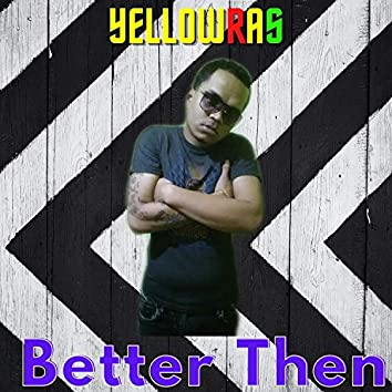 Better Then