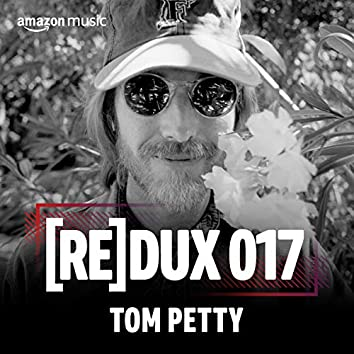 REDUX 017: Tom Petty