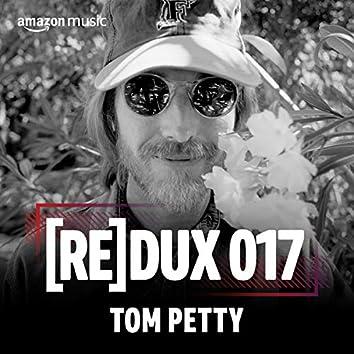 REDUX 017: Tom Petty