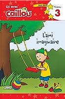 Caillou: L'ami imaginaire - Lis avec Caillou, Niveau 3 (French edition of Caillou: A Special Friend): Lis avec Caillou, Niveau 3