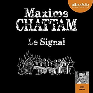 Le Signal                   Written by:                                                                                                                                 Maxime Chattam                               Narrated by:                                                                                                                                 Julien Chatelet                      Length: 21 hrs and 38 mins     9 ratings     Overall 4.6