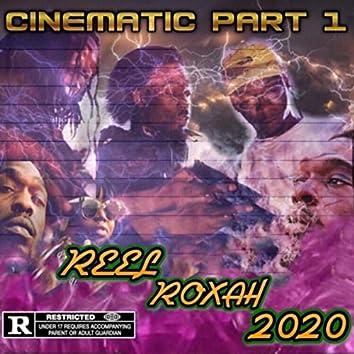 CINEMATIC PART 1: REEL ROXAH 2020