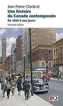Paperback Une histoire du Canada contemporain : De 1850 ? no [French] Book