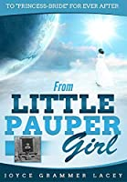 From Little Pauper Girl: To Princess-Bride for Ever After