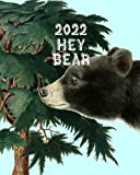 2022 HEY BEAR: 8x10 Calendar : month views + year views + notebook paper : for lovers of Bears & the Great Outdoors