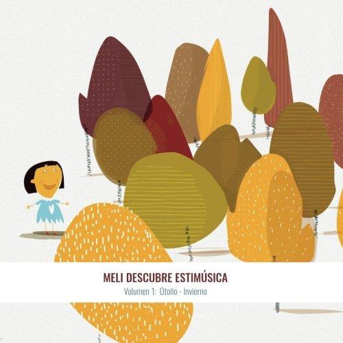 Meli descubre Estimúsica. Volumen 1: Otoño - Invierno.