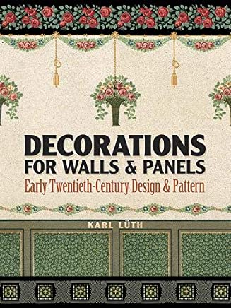 Decorations for Walls and Panels: Early Twentieth-Century Design and Pattern