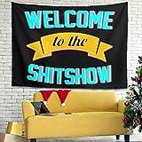 Tentenentent - Tapiz de pared con diseño creativo de bienvenida a The Shitshow, para fiesta de...
