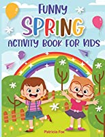 Funny Spring Activity Book for Kids: Fun Spring Coloring pages, Photograph matching, Letters matching, Missing Numbers, Trace lines, Riddles