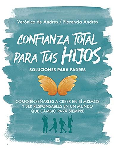 Confianza total para tus hijos de Florencia Andrés y Verónica de Andrés