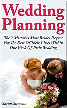 Wedding Planning - The 7 Mistakes Most Brides Regret For The Rest Of Their Lives Within One Week Of Their Wedding