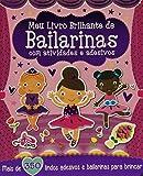 Meu Livro Brilhante: De Bailarinas com Atividades e Adesivos: 1