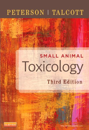 Compare Textbook Prices for Small Animal Toxicology 3 Edition ISBN 9781455707171 by Peterson DVM  MS, Michael E.,Talcott MS  DVM  PhD DipABVT, Patricia A.
