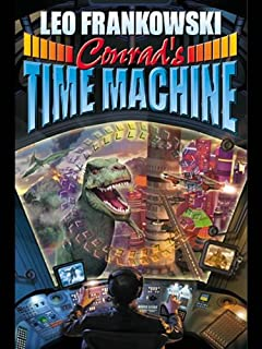 Conrad's Time Machine (Conrad Stargard Series Book 1)