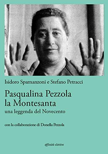 Pasqualina Pezzola la Montesanta: Una leggenda del Novecento