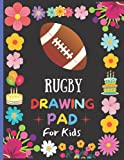 Rugby Drawing Pad For Kids: Blank Paper Rugby sketchbook And Drawing Pad - 110 Pages (8.5'x11'), Cute Rugby Doodling, Writing And Sketching Pad For ... Thanksgiving/ Christmas Gifts Sketch Pad