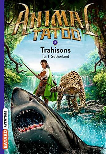 Animal Tatoo poche saison 1, Tome 05: Trahisons