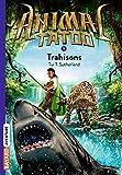 Animal Tatoo poche saison 1, Tome 05 - Trahisons