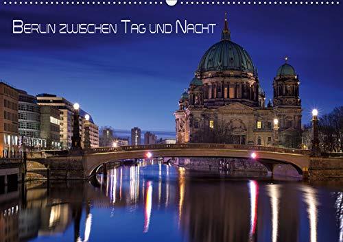 Berlin zwischen Tag und Nacht (Wandkalender 2021 DIN A2 quer)