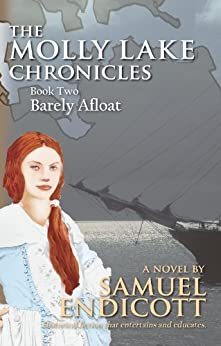 Barely Afloat (The Molly Lake Chronicles Book 2) by [Samuel Endicott]