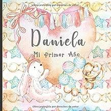 Daniela: Mi Primer Año: Recuerde y celebre el primer año de su bebé con este diario para bebés (Spanish Edition)