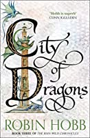 City of Dragons (The Rain Wild Chronicles)