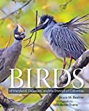 Birds of Maryland, Delaware, and the District of Columbia: Birds Of Maryland Delaware & District Co