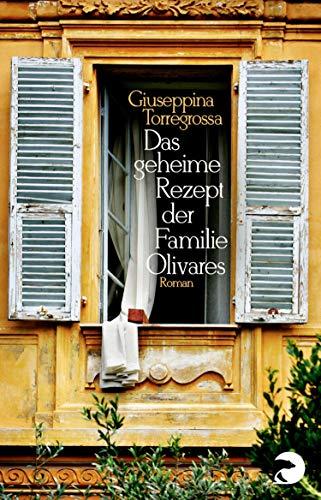 Das geheime Rezept der Familie Olivares: Roman