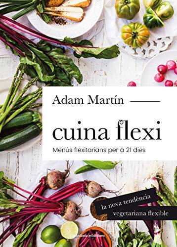 Cuina Flexi: Menús flexitarians per a 21 dies: 3 (Sensacions)