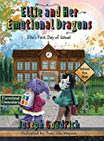Ellie and Her Emotional Dragons: Ellie's First Day of School