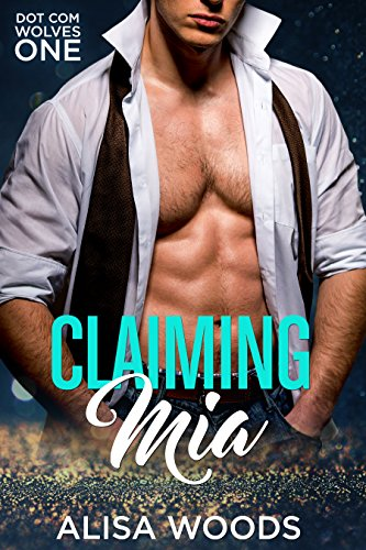 Claiming Mia (Dot Com Wolves 1) - New Adult Paranormal Romance