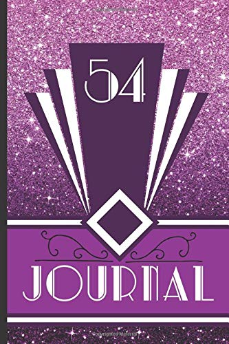 54 Journal: Record and Journal Your 54th Birthday Year to Create a Lasting Memory Keepsake (Purple Art Deco Birthday Journals, Band 54)