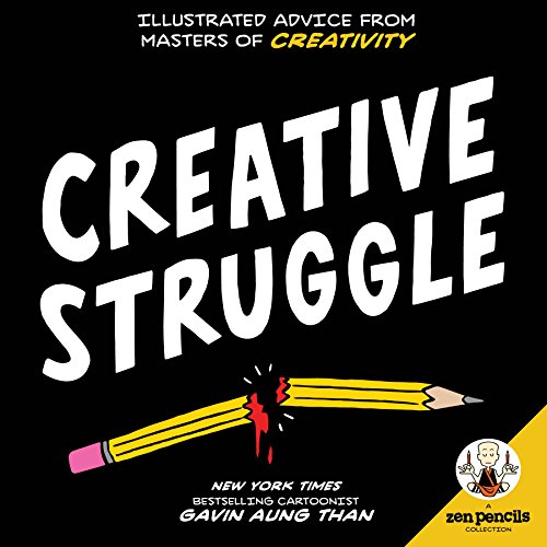 Zen Pencils--Creative Struggle: Illustrated Advice from Masters of Creativity (English Edition)