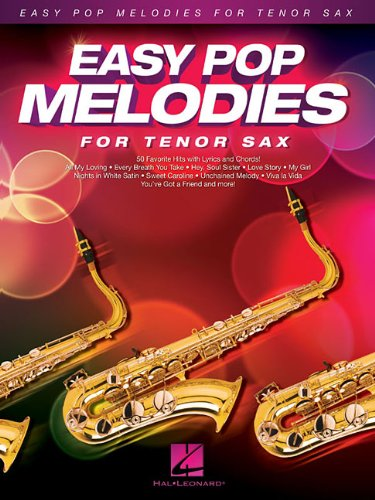 Easy Pop Melodies for Tenor Sax: 50 Favorite Hits with Lyrics and Chords