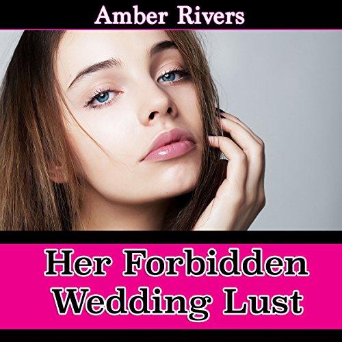 Her Forbidden Wedding Lust audiobook cover art