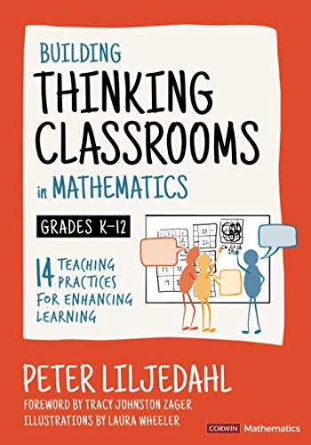 Compare Textbook Prices for Building Thinking Classrooms in Mathematics, Grades K-12: 14 Teaching Practices for Enhancing Learning Corwin Mathematics Series First Edition ISBN 9781544374833 by Liljedahl, Peter