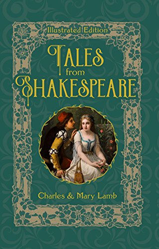 Tales from Shakespeare: Illustrated Edition (Illustrated Classic Editions)