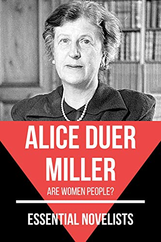 Essential Novelists - Alice Duer Miller: Are women people? (English Edition)