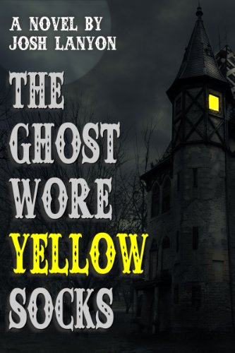 Ebook The Ghost Wore Yellow Socks The Ghost Wore Yellow Socks 1 By Josh Lanyon