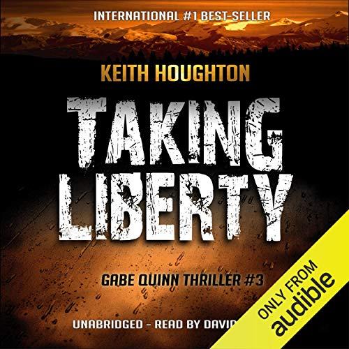 Taking Liberty: Gabe Quinn, Book 3