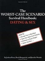 The Worst-Case Scenario Survival Handbook: Dating and Sex (Worst Case Scenario)