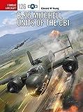 B-25 Mitchell Units of the CBI (Combat Aircraft)