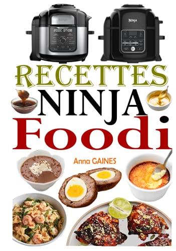 Recettes Ninja Foodi: Le guide du...